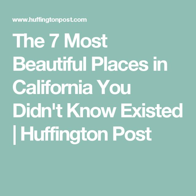 The 7 Most Beautiful Places in California You Didn't Know Existed   Huffington Post