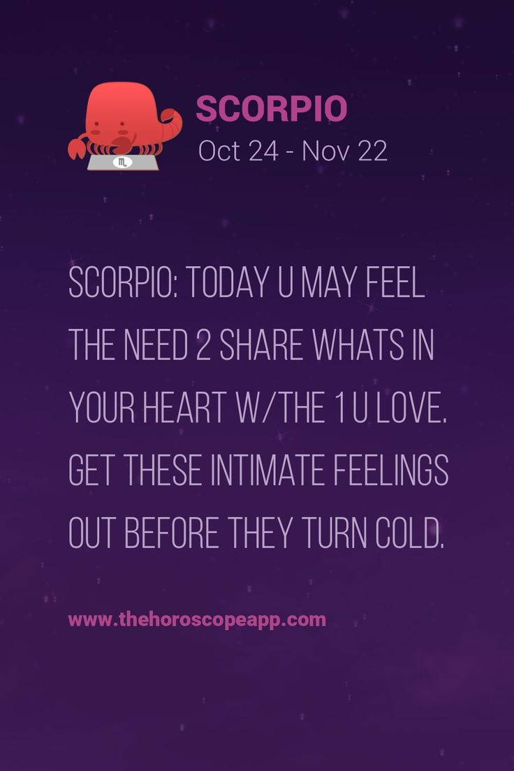 The horoscope app scorpio today u may feel the need 2 share whats in your