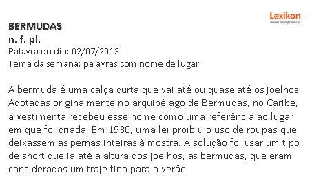 bermudas @ iDicionário Aulete. http://aulete.uol.com.br/bermuda