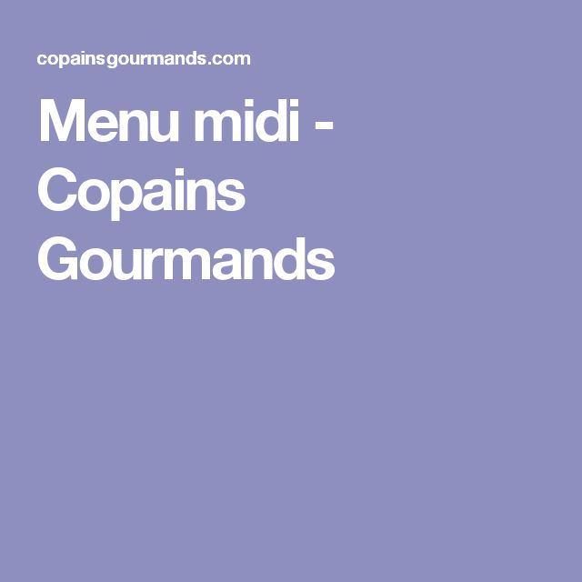 Menu midi - Copains Gourmands