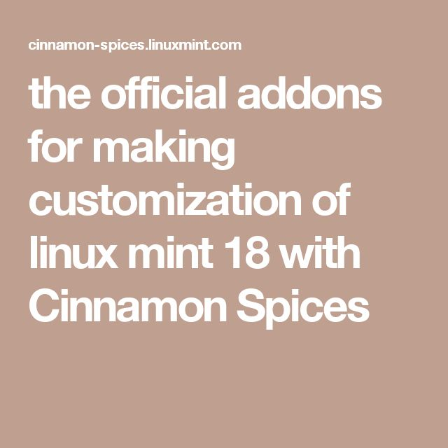 the official addons for making customization of linux mint 18 with Cinnamon Spices