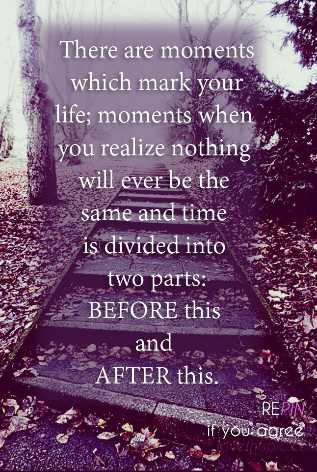 There are moments  life inspirational quote wisdom lesson pinterest pinterest quote