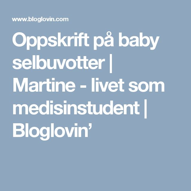 Oppskrift på baby selbuvotter   Martine - livet som medisinstudent   Bloglovin'