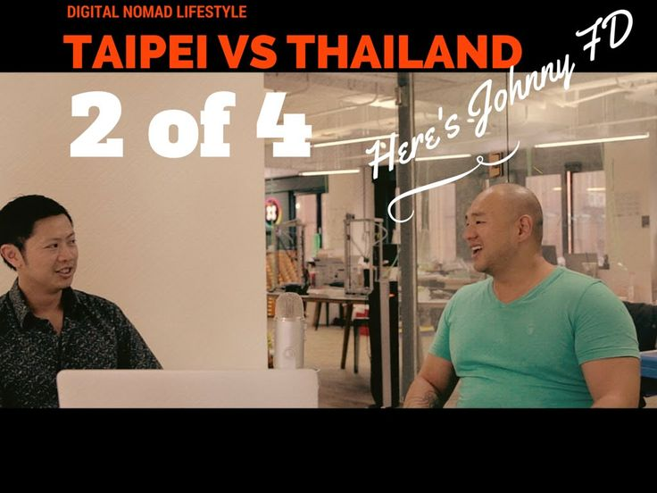 Chiang Mai vs Taipei Digital Nomad lifestyle featuring Johnny Fd (Pt 2 o...