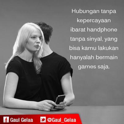 Tanpa kepercayaan, hubungan hanyalah permainan. #GaulInspiration