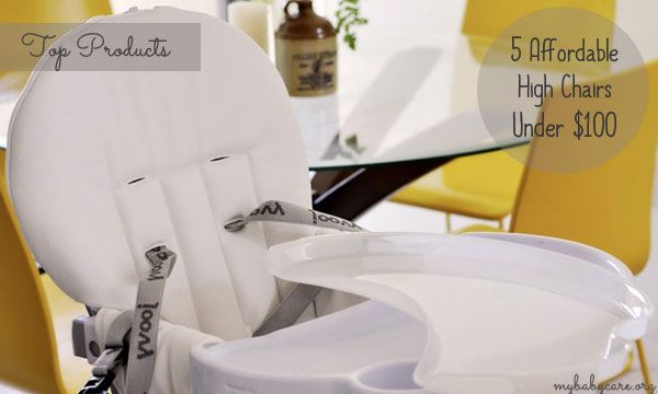 5 Affordable High Chairs Under $100