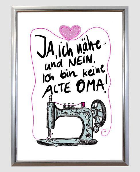 Originaldruck - Kunstdrucke Spruch Ja ich nähe und bin keine Oma - ein Designerstück von Tassen-Geschenke-by-MySweetheart bei DaWanda