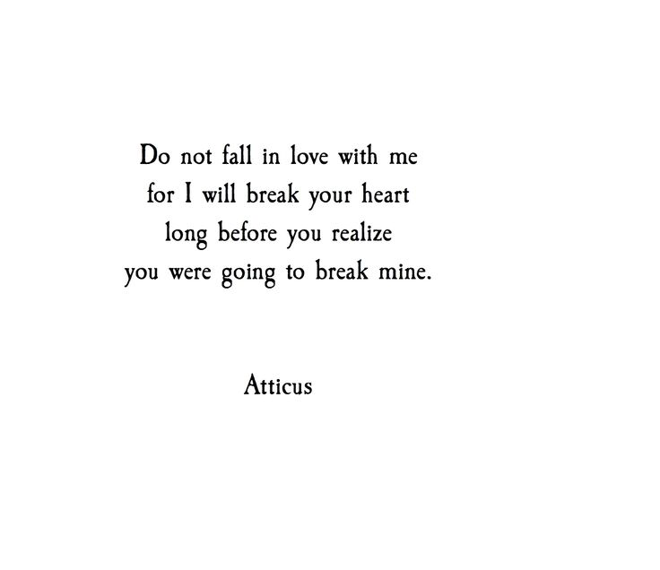 'Break' #atticuspoetry #atticus #poetry #loveherwild #break #heart #forever