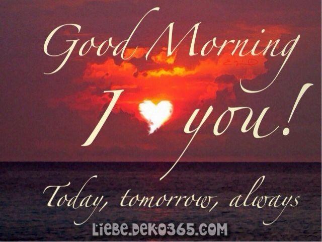 Liebe guten morgen dich ich Guten Morgen