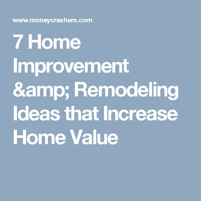 7 Home Improvement & Remodeling Ideas that Increase Home Value