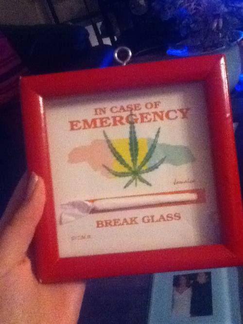 In case of an emergency, break glass!!