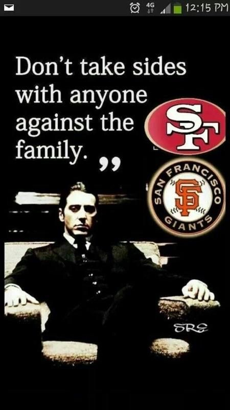 """quote from """"The Godfather"""" ~ shared by Ron Flaherty FB   ~  ~ ~  GO NINERS !! ~ ~ ~ ~ ~ ~ ~ ~ ~ ~  GO SFGIANTS !! ♥"""