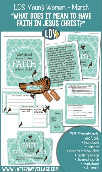 """LDS Young Women:""""What does it mean to have faith in Jesus Christ?"""" March lesson helps include handouts, activity ideas, object lessons, posters, and more! - LatterdayVillage"""