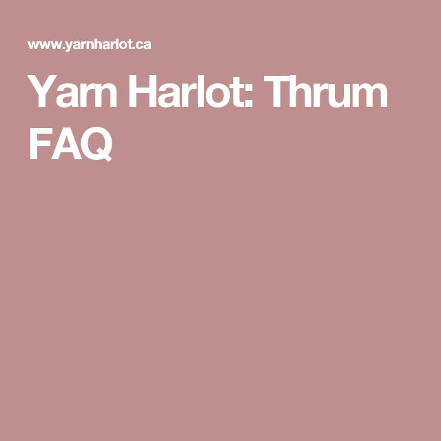 Yarn Harlot: Thrum FAQ