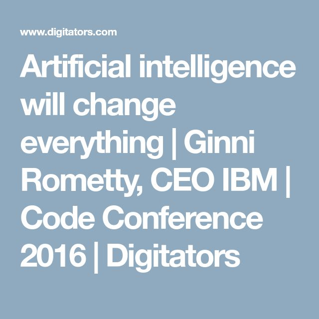 Artificial intelligence will change everything | Ginni Rometty, CEO IBM | Code Conference 2016 | Digitators