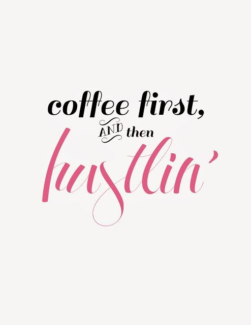 FREE Coffee First, Then Hustlin' print