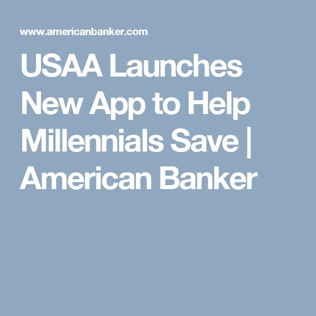 USAA Launches New App to Help Millennials Save | American Banker