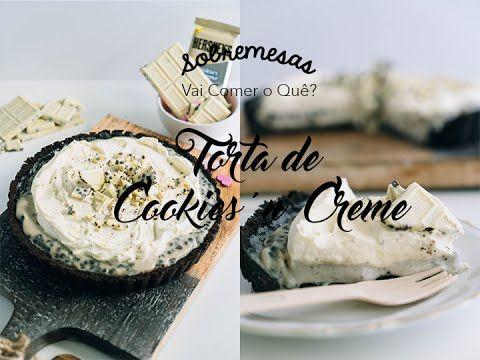 Torta de Cookies & Creme - Vai Comer o Quê?