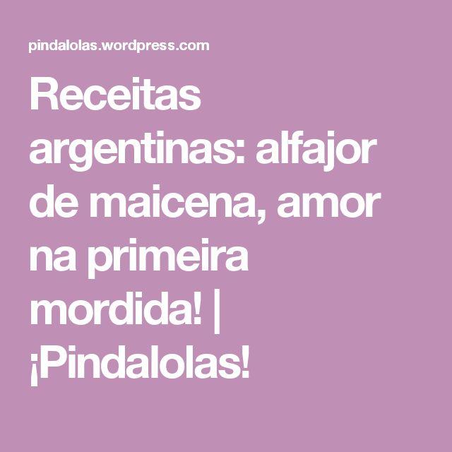 Receitas argentinas: alfajor de maicena, amor na primeira mordida! | ¡Pindalolas!