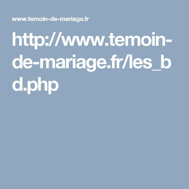 http://www.temoin-de-mariage.fr/les_bd.php