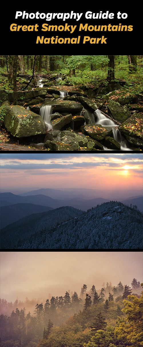 Guide to Photographing Great Smoky Mountains National Park #landscapephotography