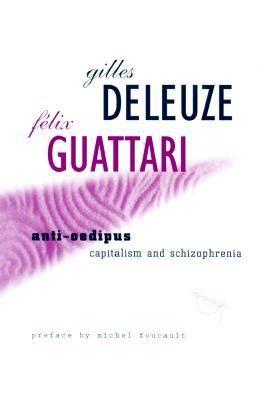 Andrew C. - Anti-Oedipus: Capitalism and Schizophrenia by Gilles Deleuze and Felix Guattari.
