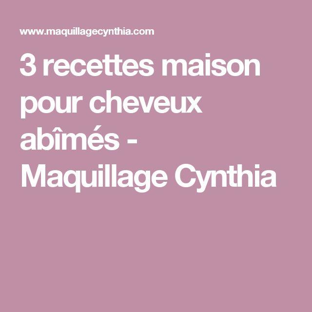 3 recettes maison pour cheveux abîmés - Maquillage Cynthia