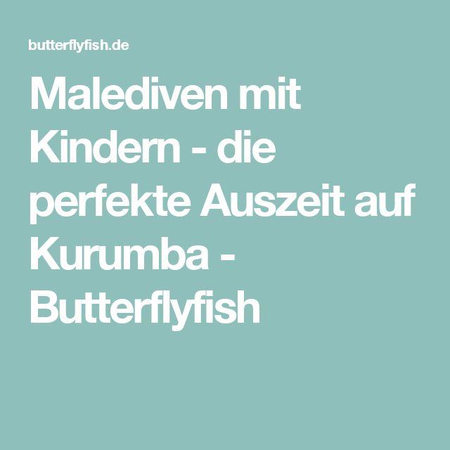 Malediven mit Kindern - die perfekte Auszeit auf Kurumba - Butterflyfish