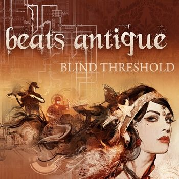 Blind Threshold, by Beats Antique  Excellent!!!