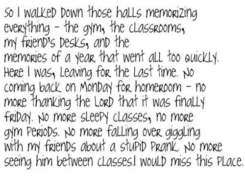 This describes exactly how I feel right now. Except I'm not a senior yet, but I'm not ready for freshman year to be over.