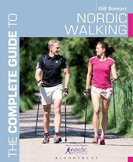 Простое и чёткое руководство по Nordic Walking от Гилл Стюарт для новичков и…