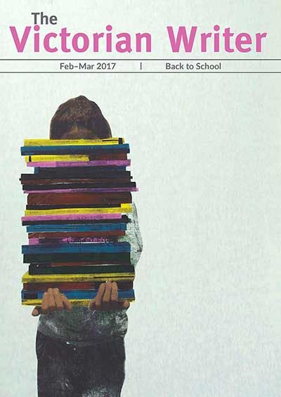 Our Feb-Mar 2017: Back to School issue features Danielle Binks on YA for publication, Laurie Steed on the value of writing courses, Emma Cayley on post-grad writing programs, Omar Sakr on failure, George Ivanoff on writing for the education market, Alex Fairhill on writing groups and Kat Clarke on mentorships. There's also new writing by Glenice Whitting, Elizabeth Quinn, EM Lipski, Nerissa Marcon and Christopher Breach, and much more.