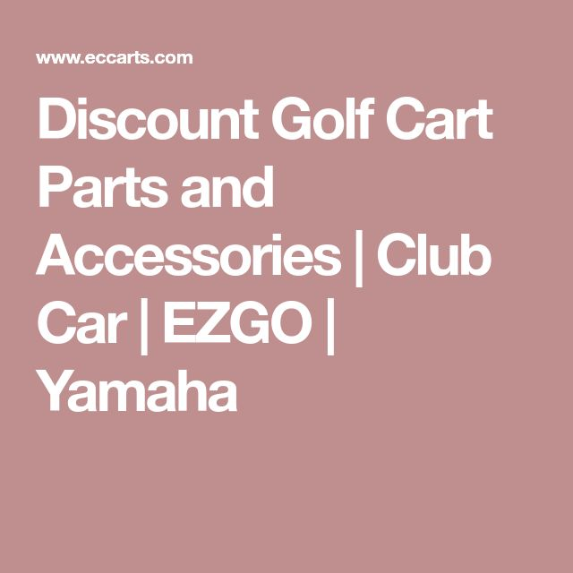 Discount Golf Cart Parts and Accessories | Club Car | EZGO | Yamaha