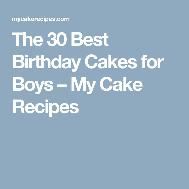 The 30 Best Birthday Cakes for Boys – My Cake Recipes