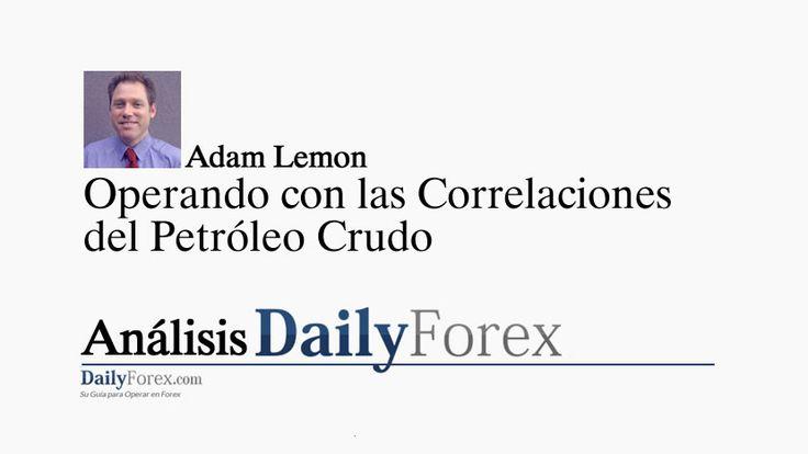 Operando con las Correlaciones del Petróleo Crudo | EspacioBit - https://espaciobit.com.ve/main/2017/03/27/operando-con-las-correlaciones-del-petroleo-crudo/ #Forex #DailyForex #OperandoForex #Petroleo #Crudo #AUD