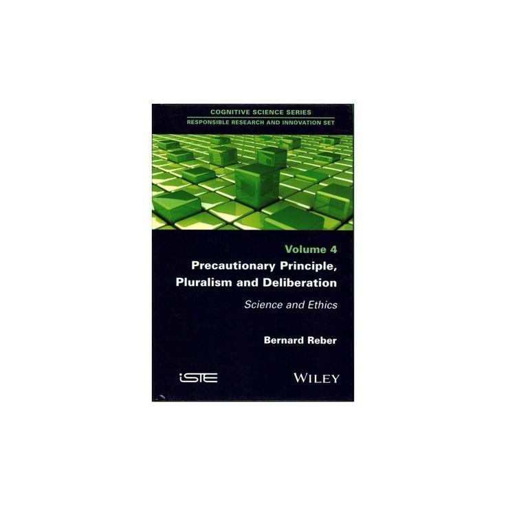 Precautionary Principle, Pluralism and Deliberation : Science and Ethics (Hardcover) (Bernard Reber)