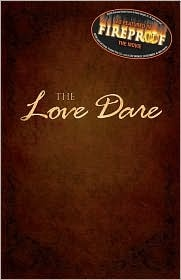 """The Love Dare """"Fireproof"""""""