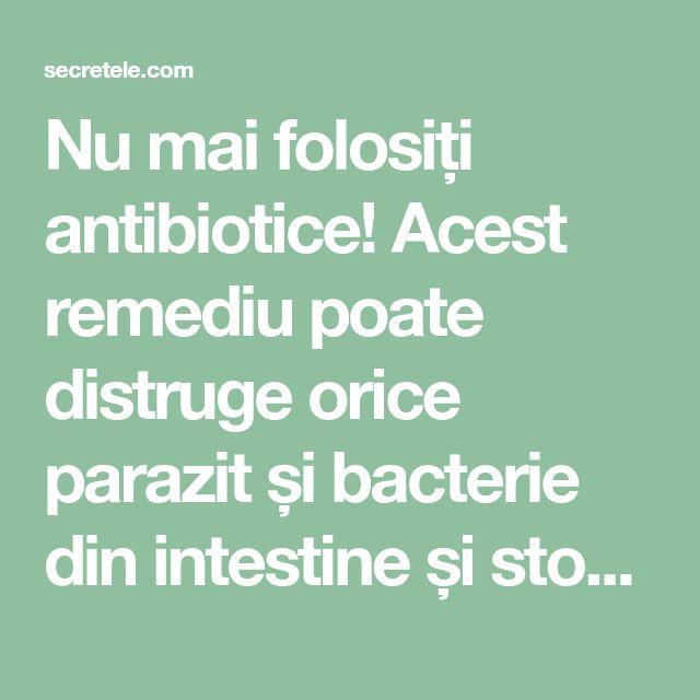 Nu mai folosiți antibiotice! Acest remediu poate distruge orice parazit și bacterie din intestine și stomac..... - Secretele.com
