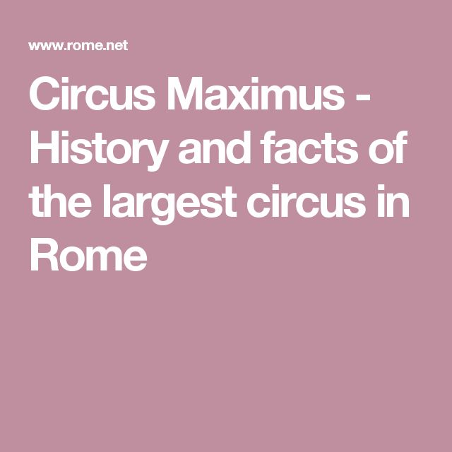 Circus Maximus - History and facts of the largest circus in Rome