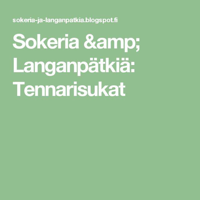Sokeria & Langanpätkiä: Tennarisukat