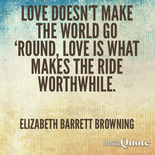 Elizabeth Barrett Browning, words to live by :0*