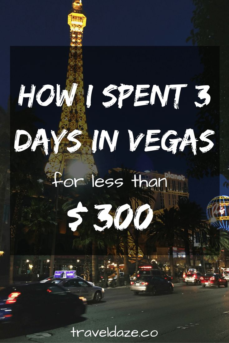Vegas on a Budget: How I Spent 3 Days in Vegas for Under $300