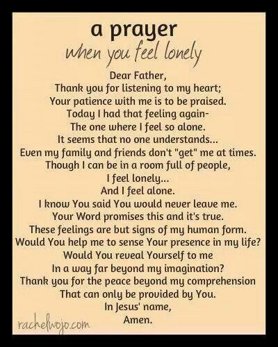 For my girls!! :) May they ALWAYS feel Your presence but especially when they feel sad or lonely! A Prayer When You Feel Lonely
