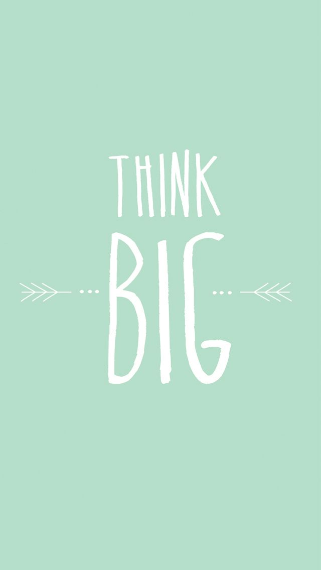 Mint Think Big iphone wallpaper phone background lock screen