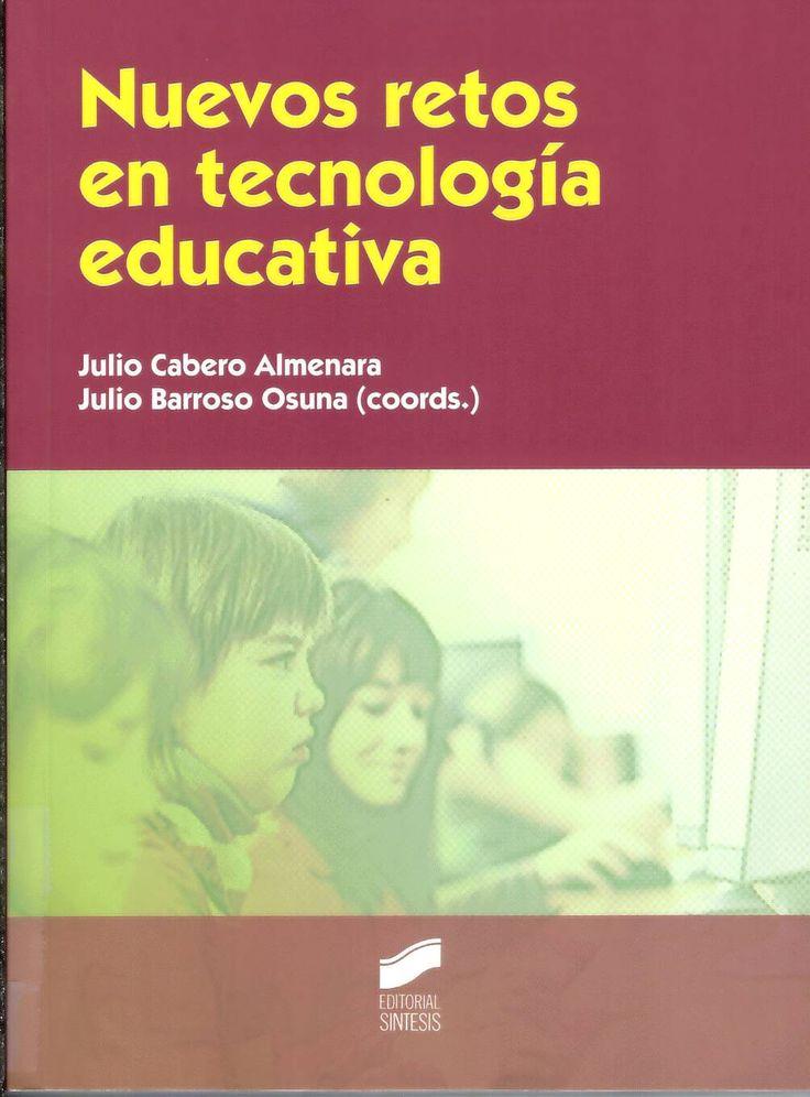 Nuevos retos en tecnología educativa / Julio Cabero Almenara, Julio Barroso Osuna (coords.) http://absysnetweb.bbtk.ull.es/cgi-bin/abnetopac?ACC=DOSEARCH&xsqf99=517287.