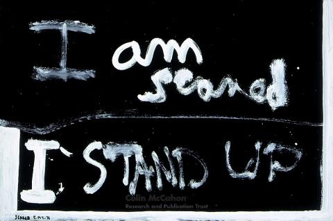 I am scared, I stand up(1976) Colin McCahon