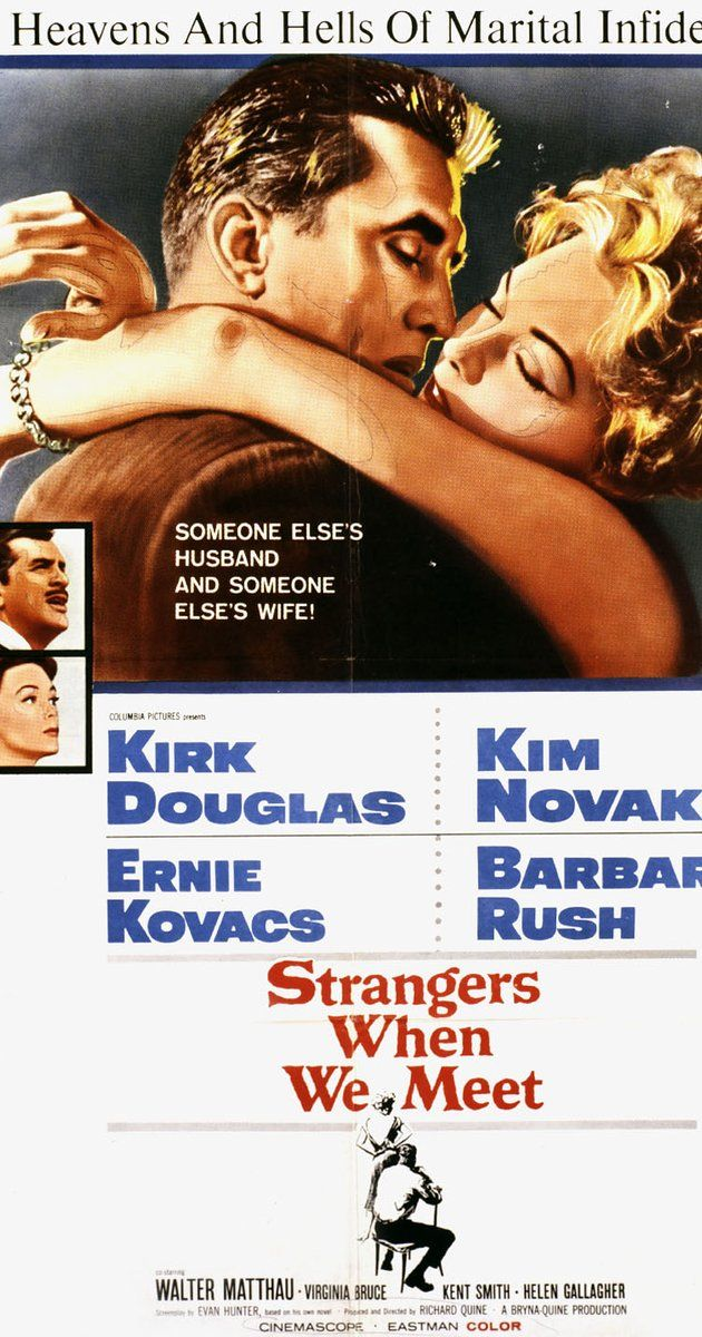 Directed by Richard Quine.  With Kirk Douglas, Kim Novak, Ernie Kovacs, Barbara Rush. A suburban architect loves his wife but is bored with his marriage and with his work, so he takes up with the neglected, married beauty who lives down the street.