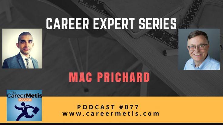#77 - Career Expert Series - Mac Prichard