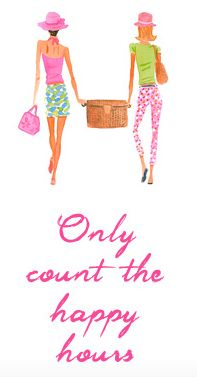 only count the happy hours!: Lilly Quotes, Life, Inspiration, Lilly Pulitzer, Counted, Happy Hour Quotes, Girlfriends, Carolina Girls, Fashion Quotes
