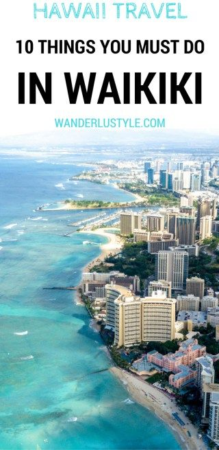 10 THINGS YOU MUST TO DO IN WAIKIKI - Hawaii Travel Tips, Waikiki Travel Tips, Things to do Hawaii | Wanderlustyle.com #Hawaii #Waikiki #Travel #Oahu #BucketList #Honolulu #TravelDestinations #Vacation #TravelBucketlist #Wanderlust